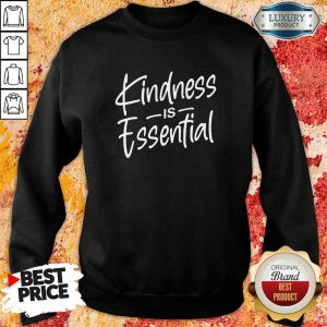 Perfect Kindness Is Essential Sweatshirt