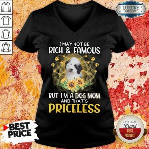 Premium Sheepadoodle I May Not Be Rich And Famous But I Am A Dog Mom And That Is Priceless V-Neck