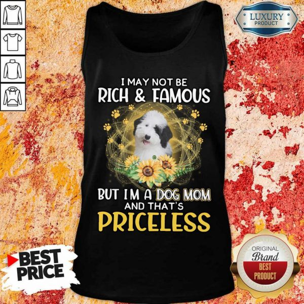 Premium Sheepadoodle I May Not Be Rich And Famous But I Am A Dog Mom And That Is Priceless Tank Top