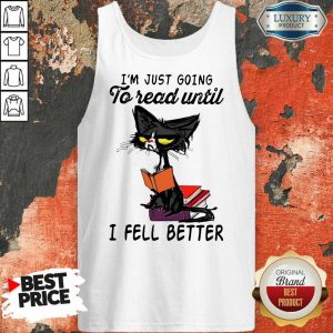 Pretty Black Cat Im Just Going To Read Until I Fell Better Tank Top