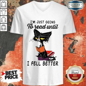 Pretty Black Cat Im Just Going To Read Until I Fell Better V-Neck
