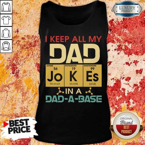 Pretty I Keep All My Dad Jokes In A Dad A Base Tank Top