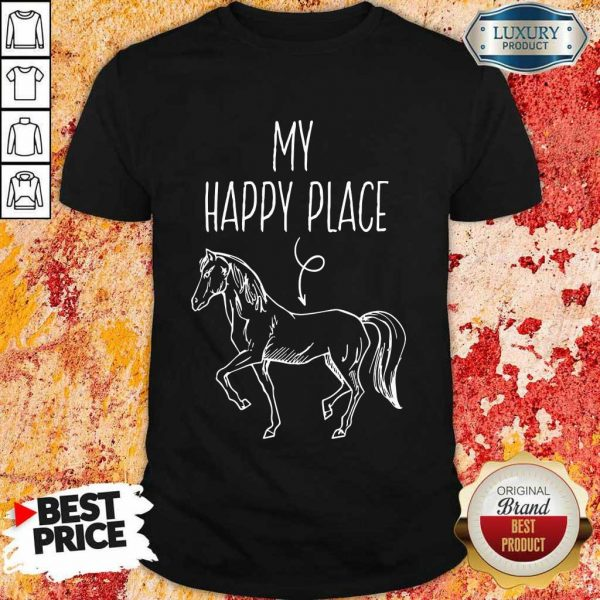 Top My Happy Place Horse Lover Gifts Horseback Riding Equestrian Shirt
