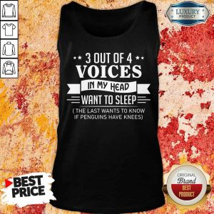 3 Out Of 4 Voices In My Head Want To Sleep Tank Top