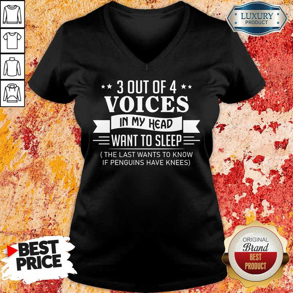 3 Out Of 4 Voices In My Head Want To Sleep V-Neck
