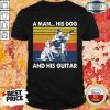 A Man His Dog And His Guitar Vintage Shirt