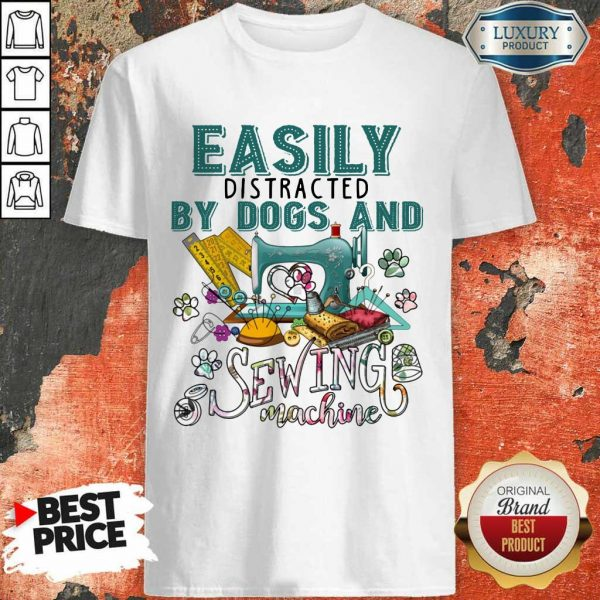 Easily By Dogs And Sewing Machine Shirt