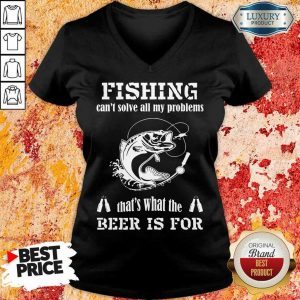 Fishing Thats What The Beer Is For V-Neck