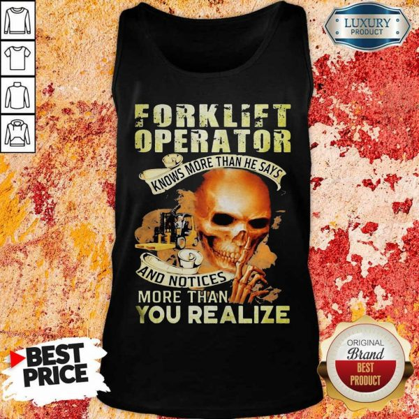 Forklift Operator You Realize Tank Top