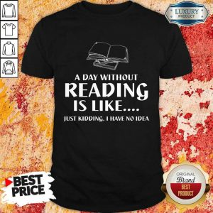 Reading Is Like Books Shirt
