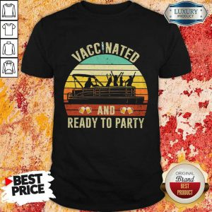 Vaccinated And Ready To Party Vintage Shirt