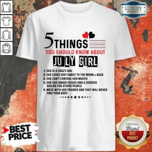 5 Things You Should Know About July Girl Shirt
