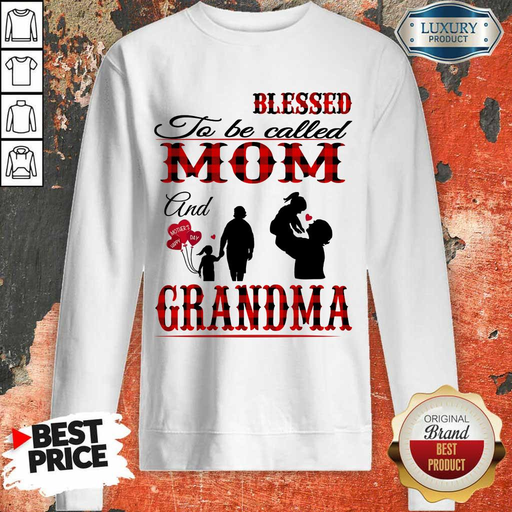 Blessed To Be Called Mom And Grandma Sweatshirt