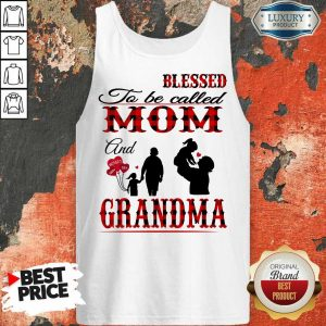 Blessed To Be Called Mom And Grandma Tank Top