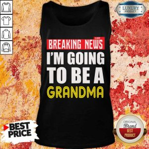 Breaking News I'm Going To Be A Grandma Tank Top