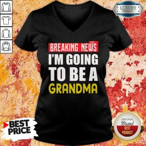 Breaking News I'm Going To Be A Grandma V-Neck