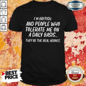 British Tolerate Me On A Daily Basis Shirt