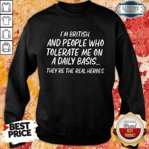 British Tolerate Me On A Daily Basis Sweatshirt
