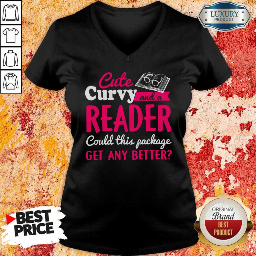 Cute And Curvy Reader Get Any Better V-Neck