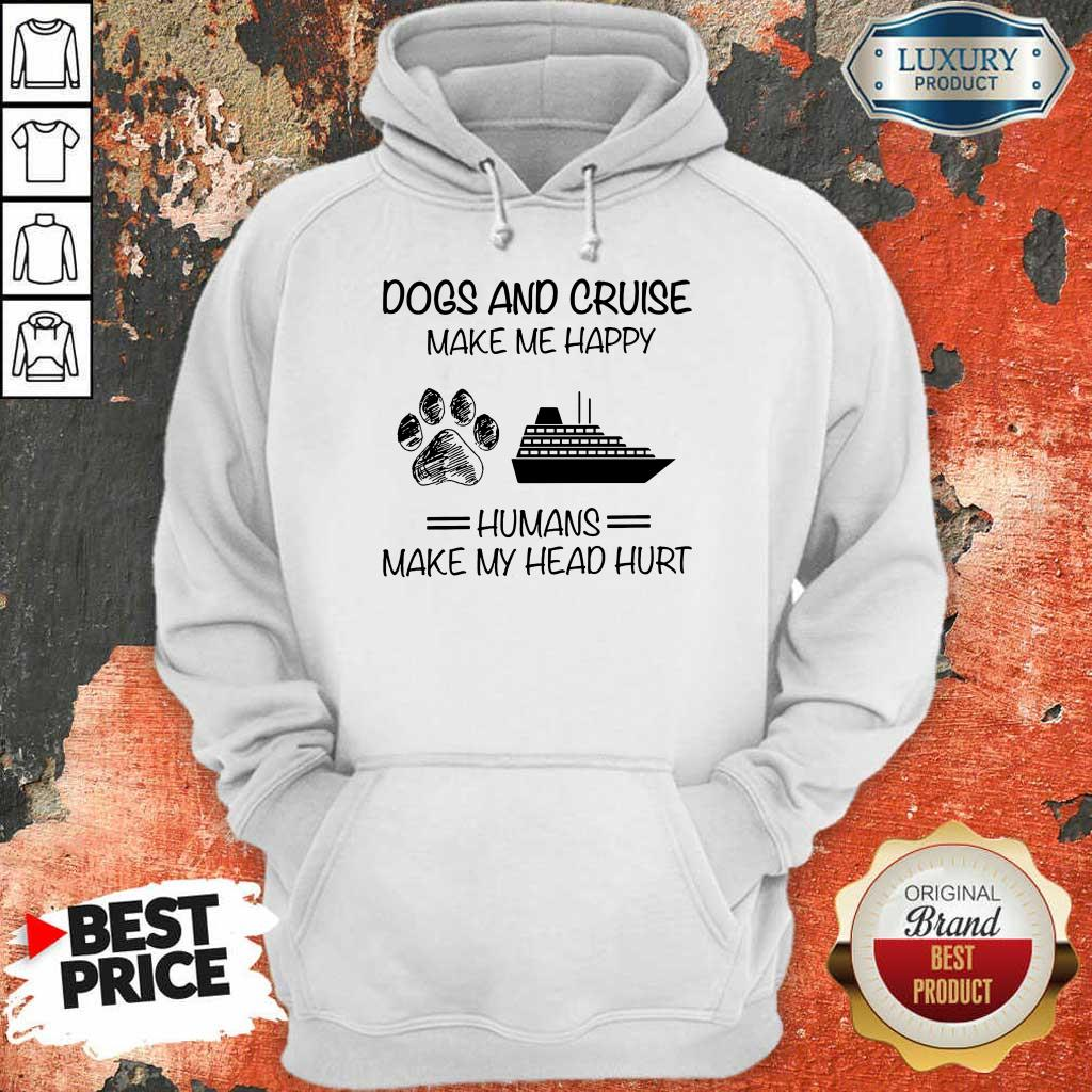 Dogs And Cruise Make Me Happy Hoodie