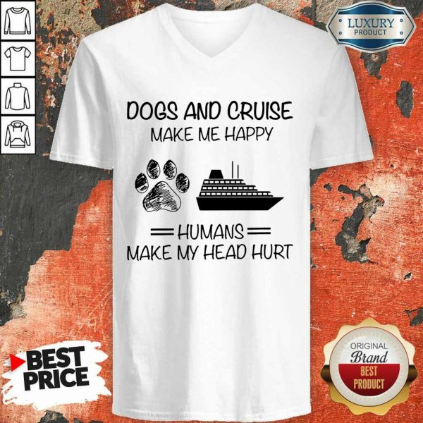 Dogs And Cruise Make Me Happy V-Neck