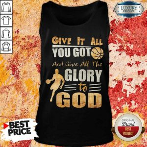 Give It All You Got And Give All The Glory To God Basketball Tank Top