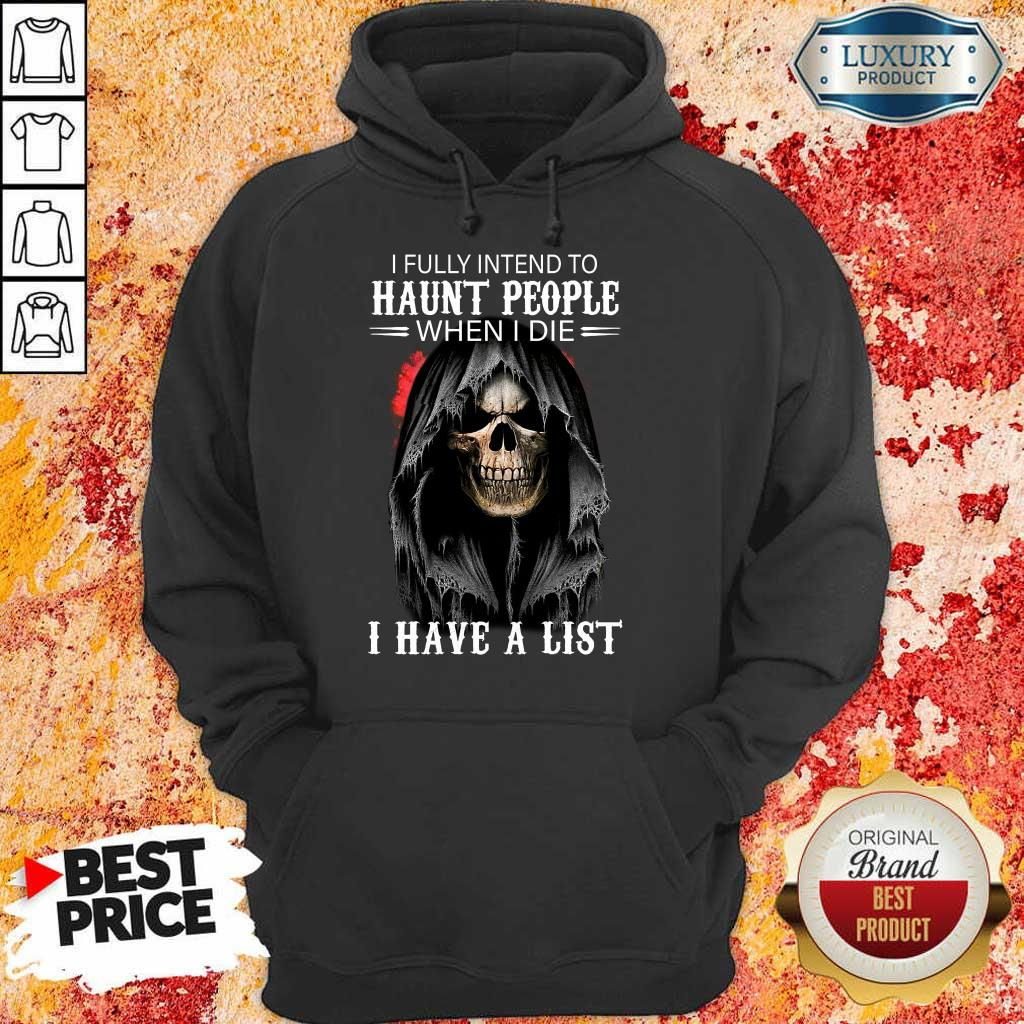 I Fully Intend To Haunt People Death Hoodie
