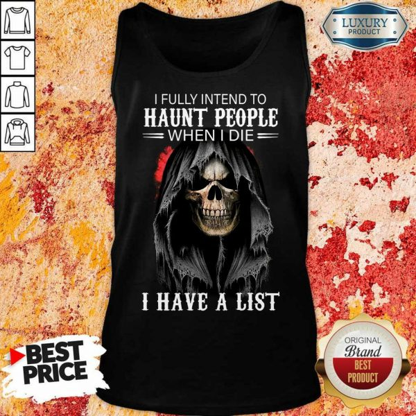 I Fully Intend To Haunt People Death Tank Top
