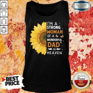 I'm A Strong Woman Of A Wonderful Dad In Heaven Tank Top