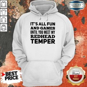 It's All Fun And Games Redhead Temper Hoodie