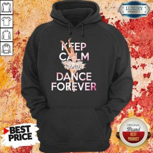 Keep Calm And Dance Forever Hoodie
