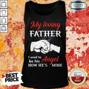 My Loving Father I Used To Be His Angel Now He's Mine Tank Top