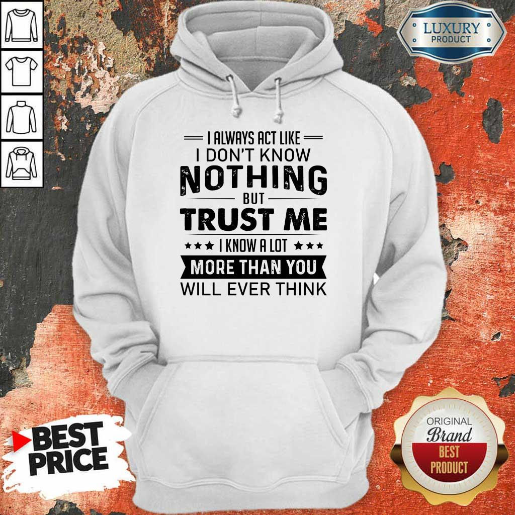 Nothing Trust Me More Than You Hoodie