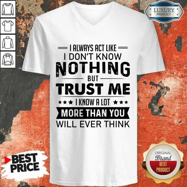 Nothing Trust Me More Than You V-Neck