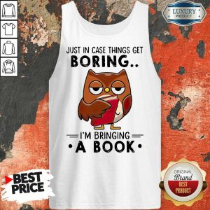 Owl Just In Case Things Get Boring I'm Bringing A Book Tank Top