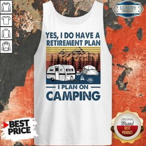 Retirement Plant I Plan On Camping Tank Top