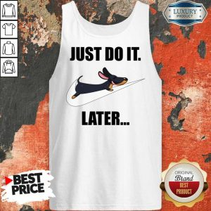 Dachshund Just Do It Later Tank Top