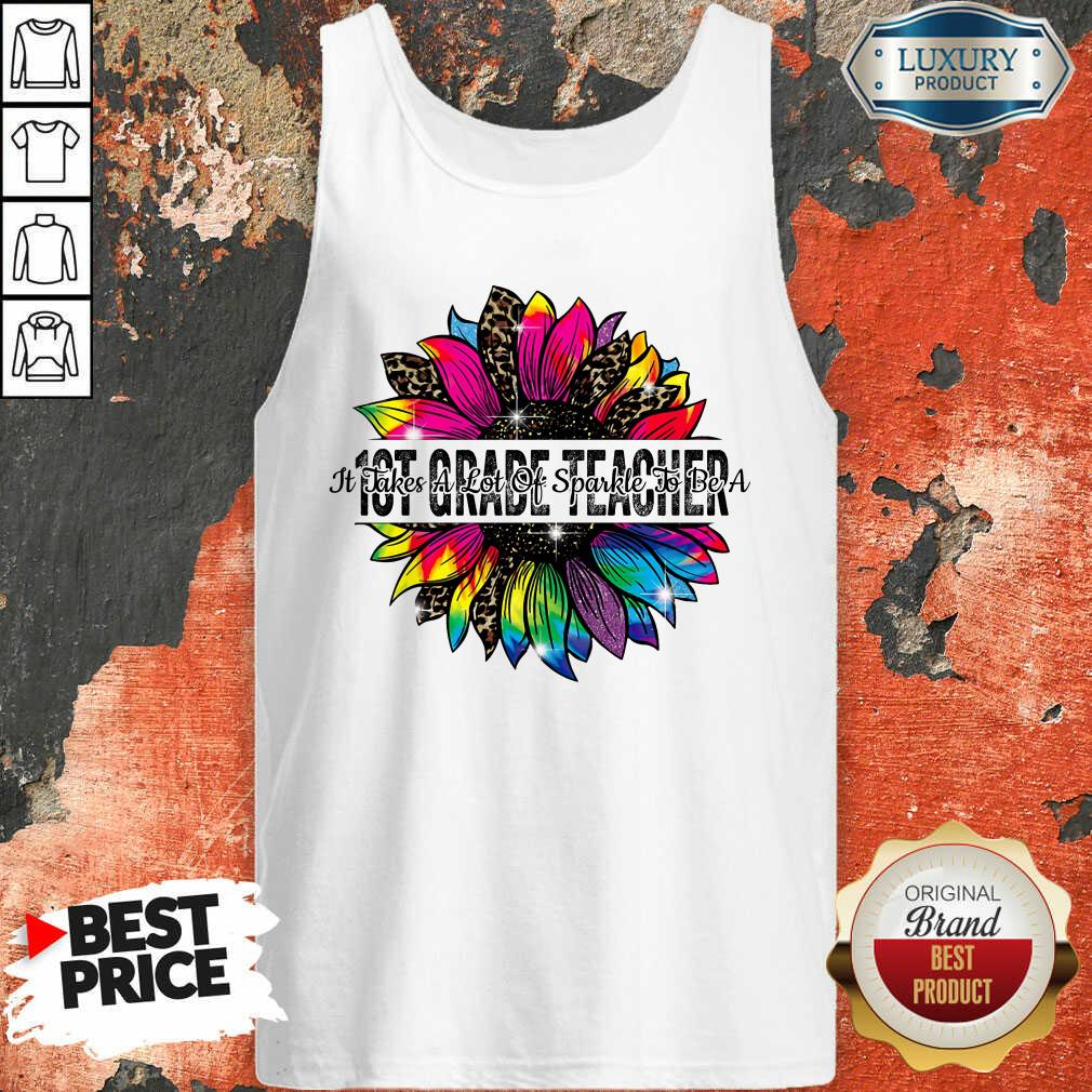 It Take A Lot Of Sparkle To Be A 1st Grade Teacher Colorful Sunflower Leopard Tank Top
