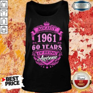 Made In August 1961 60 Years Of Being Awesome Tank Top