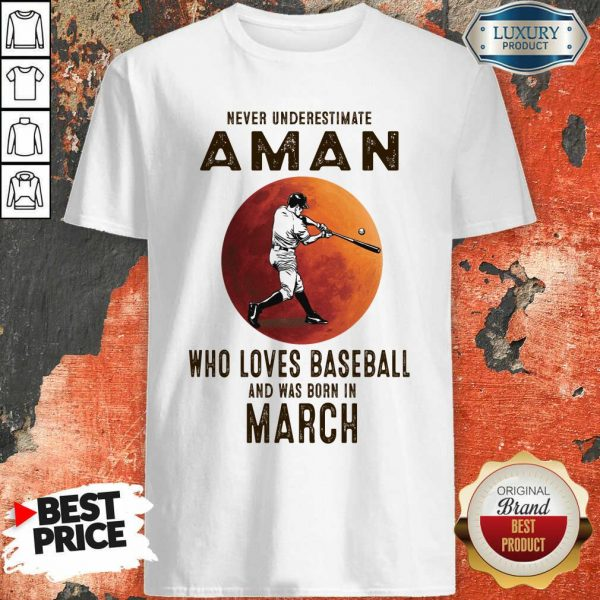 Never Underestimate A March Man Who Loves Baseball Moon Shirt