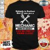 Nobody Is Perfect But If You Are A Mechanic Born In August You're Pretty Damn Close Shirt
