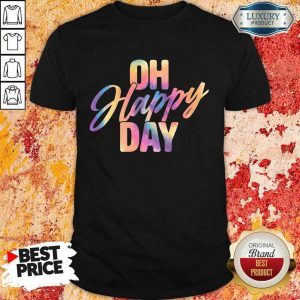 Oh Happy Day Colorful Shirt