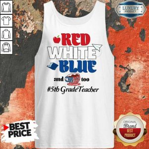 Red White Blue And Coffee Too 5th Grade Teacher Tank Top