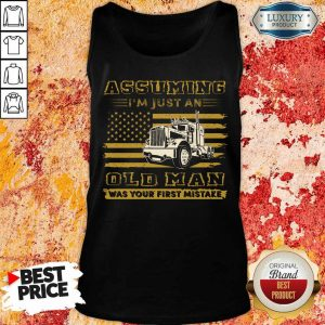 Truck Assuming I'm Just An Old Man Was Your First Mistake American Flag Tank Top