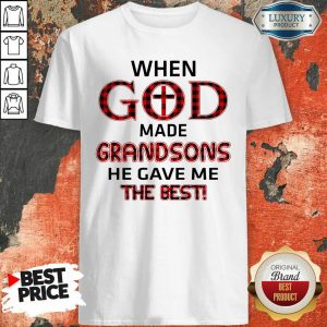 When God Made Grandsons He Gave Me The Best Shirt