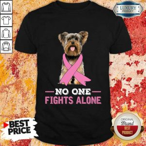 Yorkshire Terrier Breast Cancer No One Fights Alone Shirt