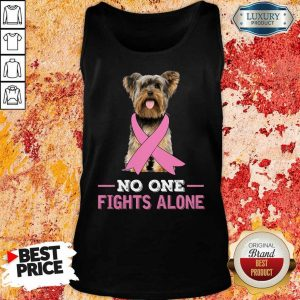 Yorkshire Terrier Breast Cancer No One Fights Alone Tank Top