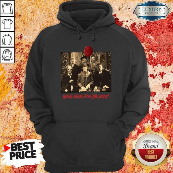 Horror Movie Character Were Here For The Boos ShirtHorror Movie Character Were Here For The Boos Hoodie