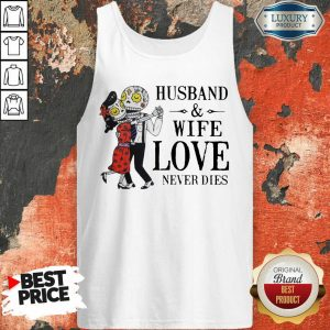 Husband And Wife Love Never Dies Tank Top