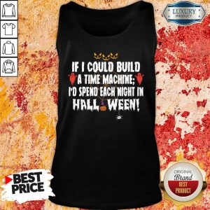 If I Could Build A Time Machine I Would Spend Each Night In Halloween Tank Top